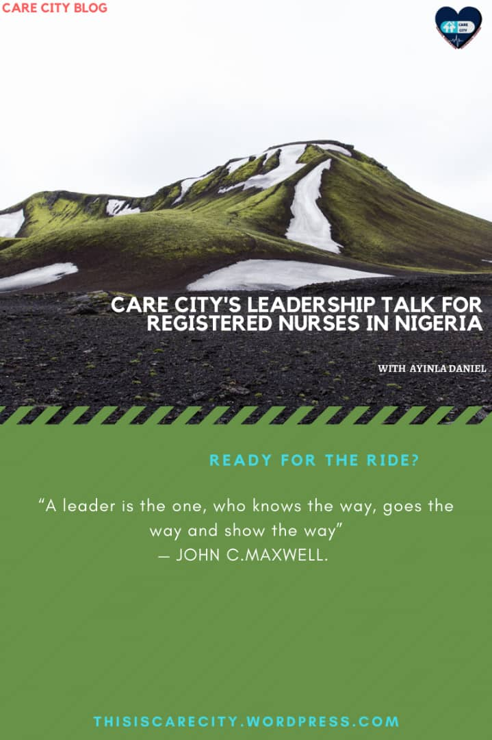 Care City's Leadership Talk For Registered Nurses In Nigeria |Ready For The Ride? |1 Minute Read | Ayinla Daniel, RN