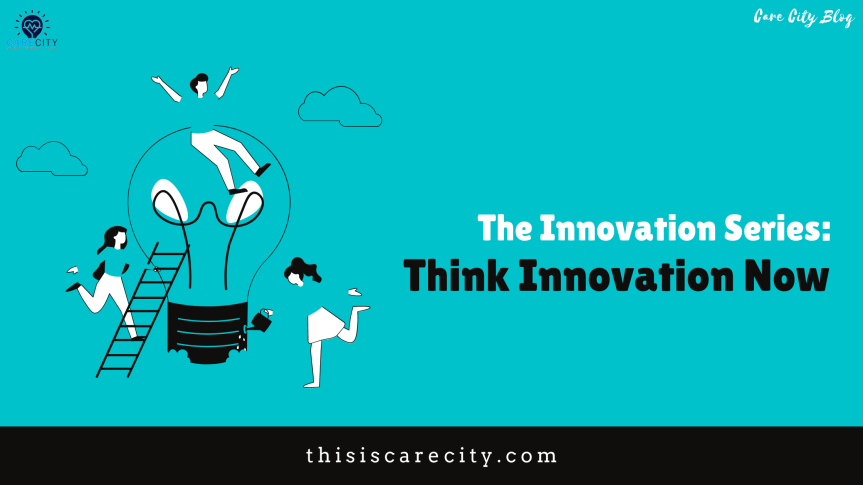 The Innovation Series: Think Innovation Now