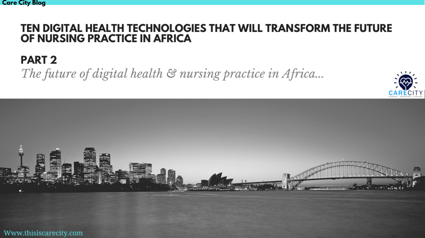 Ten Digital Health Technologies That Will Transform The Future Of Nursing Practice In Africa | Part 2 | Carecode Digital Health Hub