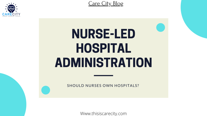 Nurse-led Hospital Administration | Care City Leadership