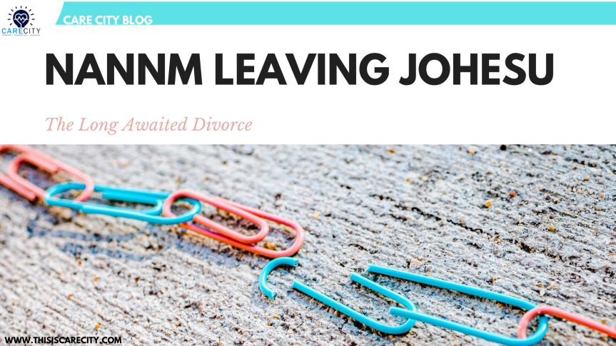 NANNM LEAVING JOHESU: The Long Awaited Divorce | Care CityLeadership