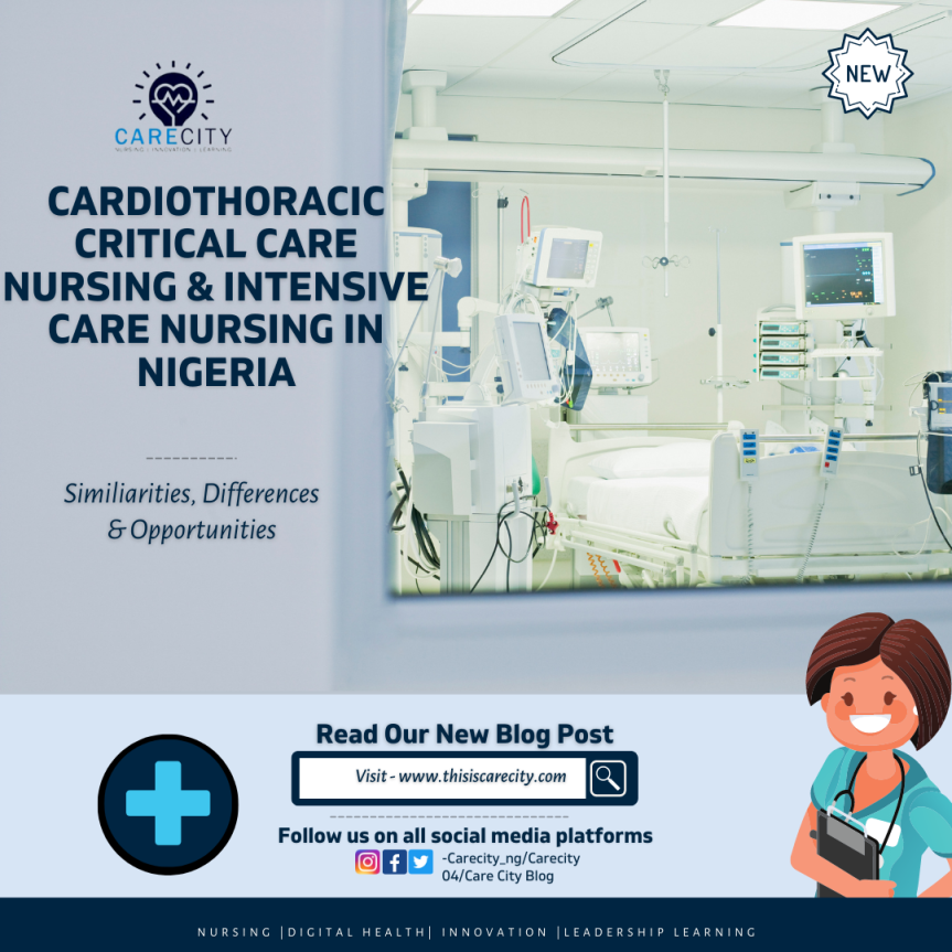 Cardiothoracic Critical Care Nursing And Intensive Care Nursing In Nigeria: Similarities, Differences & Opportunities | Care City CareerSeries