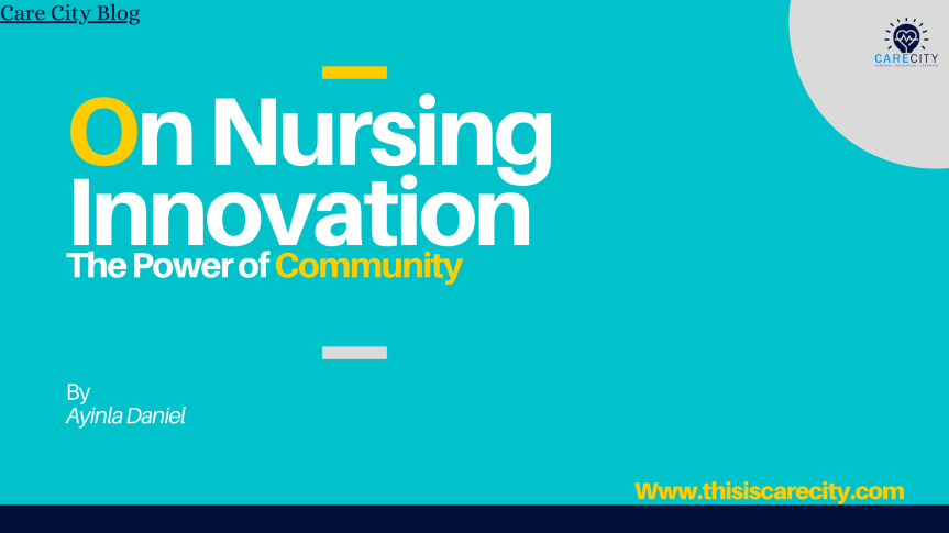 On Nursing Innovation: The Power of Community | Nursing InnovationToday